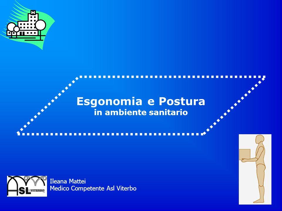 Ileana Mattei Esgonomia e Postura in ambiente sanitario Medico Competente Asl Viterbo