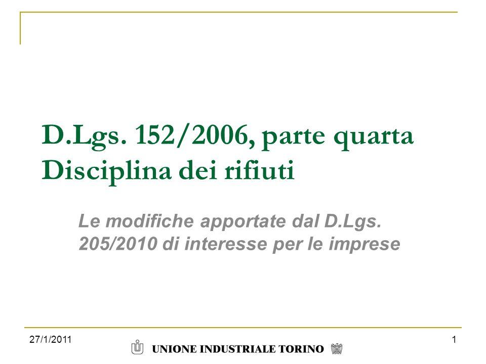 27/1/20111 D.Lgs. 152/2006, parte quarta Disciplina dei rifiuti Le modifiche apportate dal D.Lgs. 205/2010 di interesse per le imprese