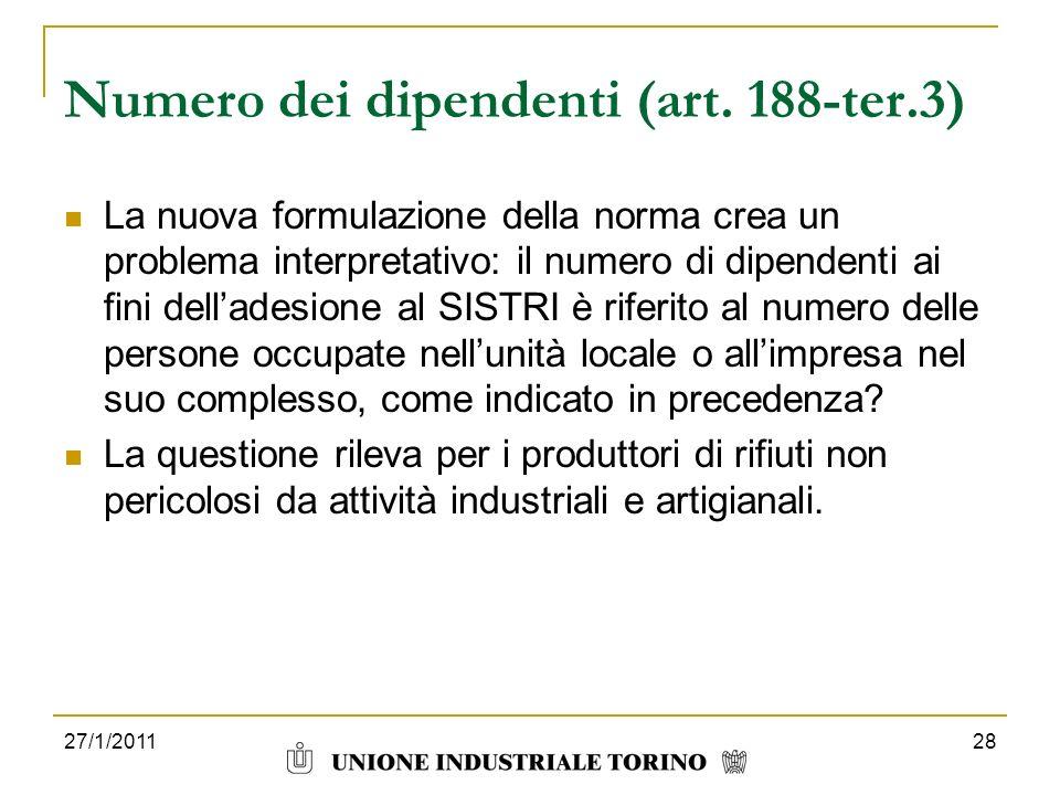 27/1/201128 Numero dei dipendenti (art. 188-ter.3) La nuova formulazione della norma crea un problema interpretativo: il numero di dipendenti ai fini