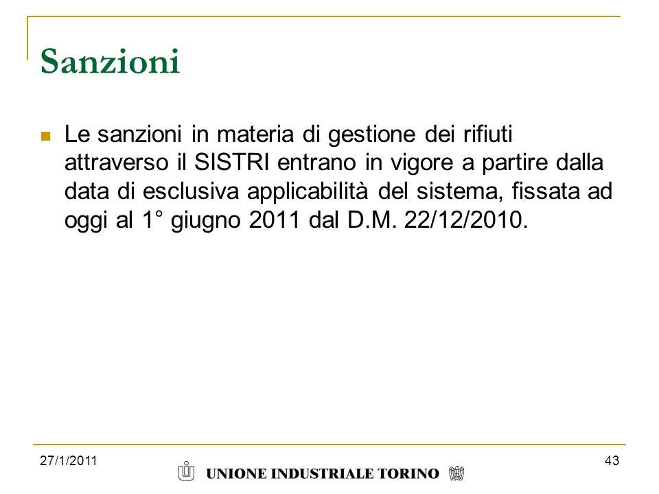27/1/201143 Sanzioni Le sanzioni in materia di gestione dei rifiuti attraverso il SISTRI entrano in vigore a partire dalla data di esclusiva applicabi