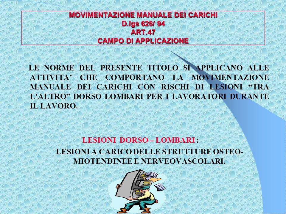 MOVIMENTAZIONE MANUALE DEI CARICHI D. L. gs. 626/ 94 TITOLO V ART.