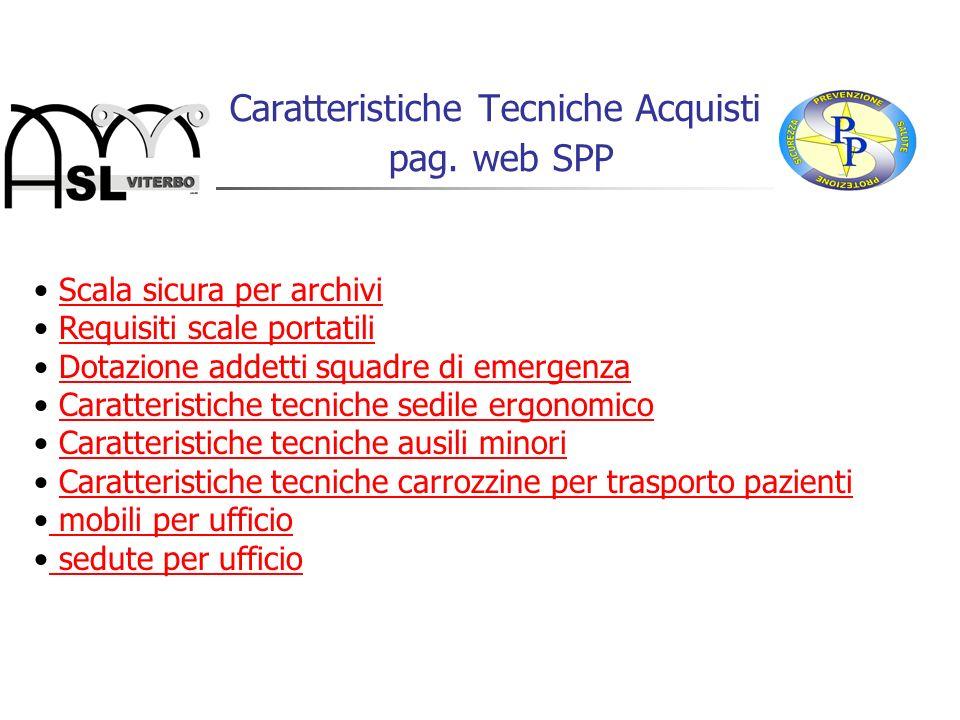 Caratteristiche Tecniche Acquisti pag. web SPP Scala sicura per archivi Requisiti scale portatili Dotazione addetti squadre di emergenza Caratteristic