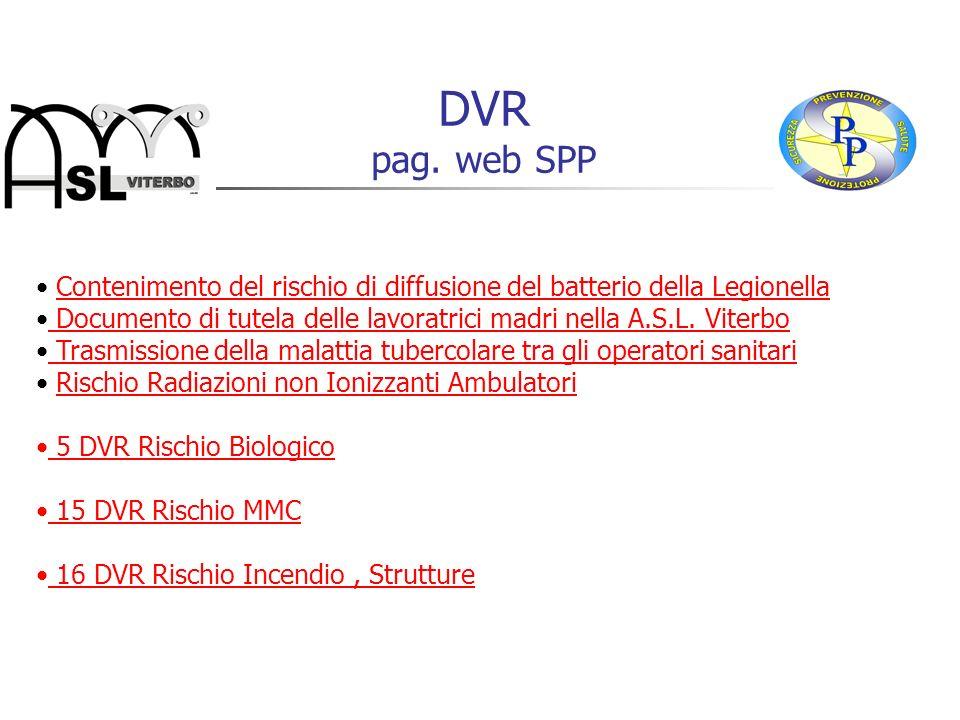 DVR pag. web SPP Contenimento del rischio di diffusione del batterio della Legionella Documento di tutela delle lavoratrici madri nella A.S.L. Viterbo