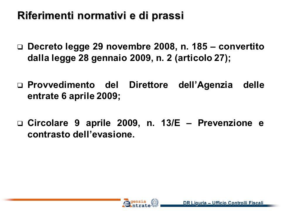 DR Liguria – Ufficio Controlli Fiscali Riferimenti normativi e di prassi Decreto legge 29 novembre 2008, n.