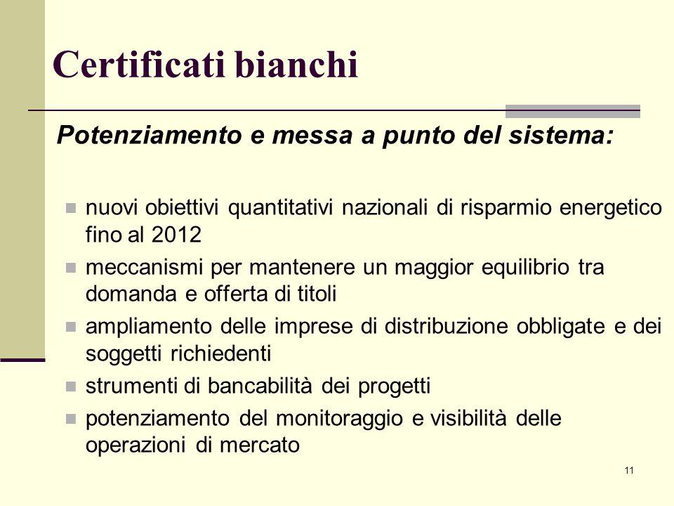 11 Certificati bianchi Potenziamento e messa a punto del sistema: nuovi obiettivi quantitativi nazionali di risparmio energetico fino al 2012 meccanis