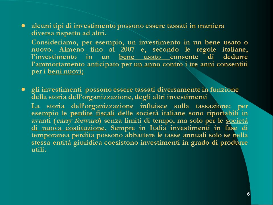 6 alcuni tipi di investimento possono essere tassati in maniera diversa rispetto ad altri. Consideriamo, per esempio, un investimento in un bene usato