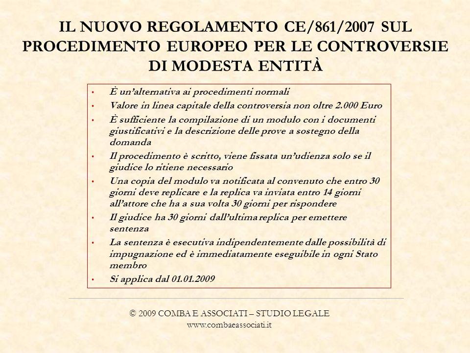 IL NUOVO REGOLAMENTO CE/861/2007 SUL PROCEDIMENTO EUROPEO PER LE CONTROVERSIE DI MODESTA ENTITÀ È unalternativa ai procedimenti normali Valore in line