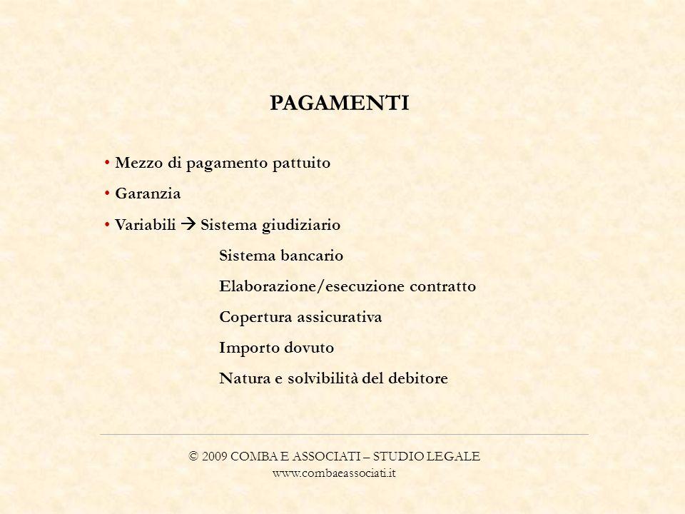 © 2009 COMBA E ASSOCIATI – STUDIO LEGALE www.combaeassociati.it PAGAMENTI Mezzo di pagamento pattuito Garanzia Variabili Sistema giudiziario Sistema b