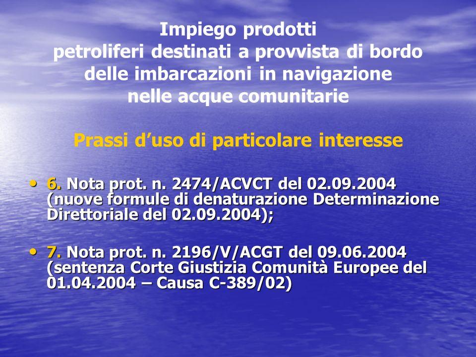 Impiego prodotti petroliferi destinati a provvista di bordo delle imbarcazioni in navigazione nelle acque comunitarie Prassi duso di particolare interesse 6.