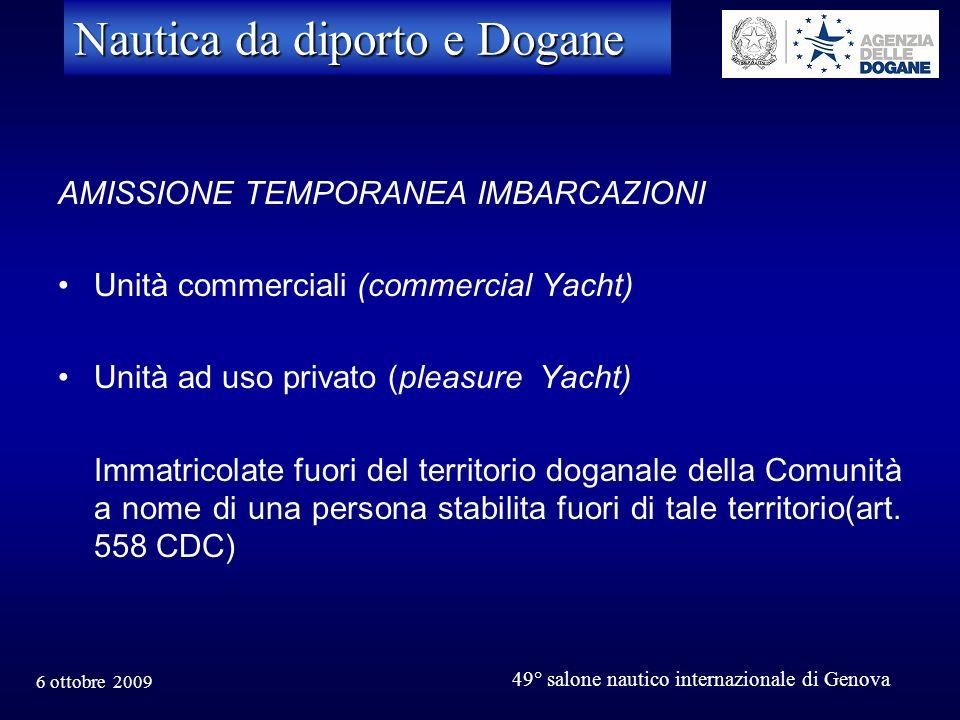 6 ottobre 2009 49° salone nautico internazionale di Genova Nautica da diporto e Dogane AMISSIONE TEMPORANEA IMBARCAZIONI Unità commerciali (commercial