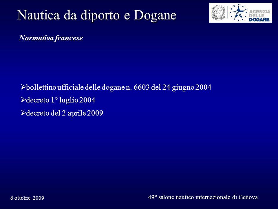 6 ottobre 2009 49° salone nautico internazionale di Genova Nautica da diporto e Dogane Normativa francese bollettino ufficiale delle dogane n.