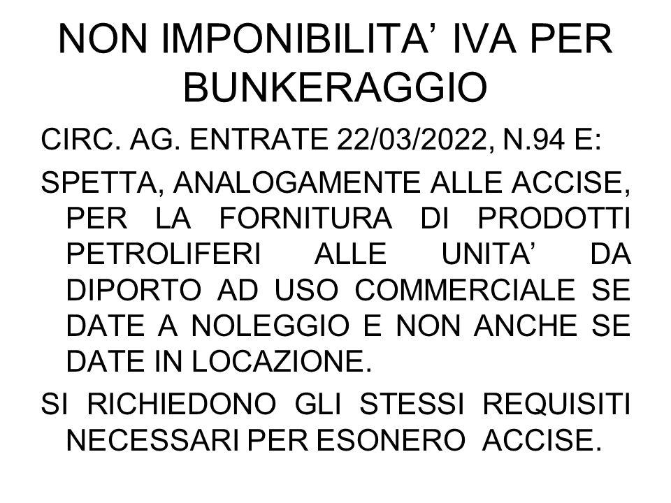 NON IMPONIBILITA IVA PER BUNKERAGGIO CIRC. AG. ENTRATE 22/03/2022, N.94 E: SPETTA, ANALOGAMENTE ALLE ACCISE, PER LA FORNITURA DI PRODOTTI PETROLIFERI