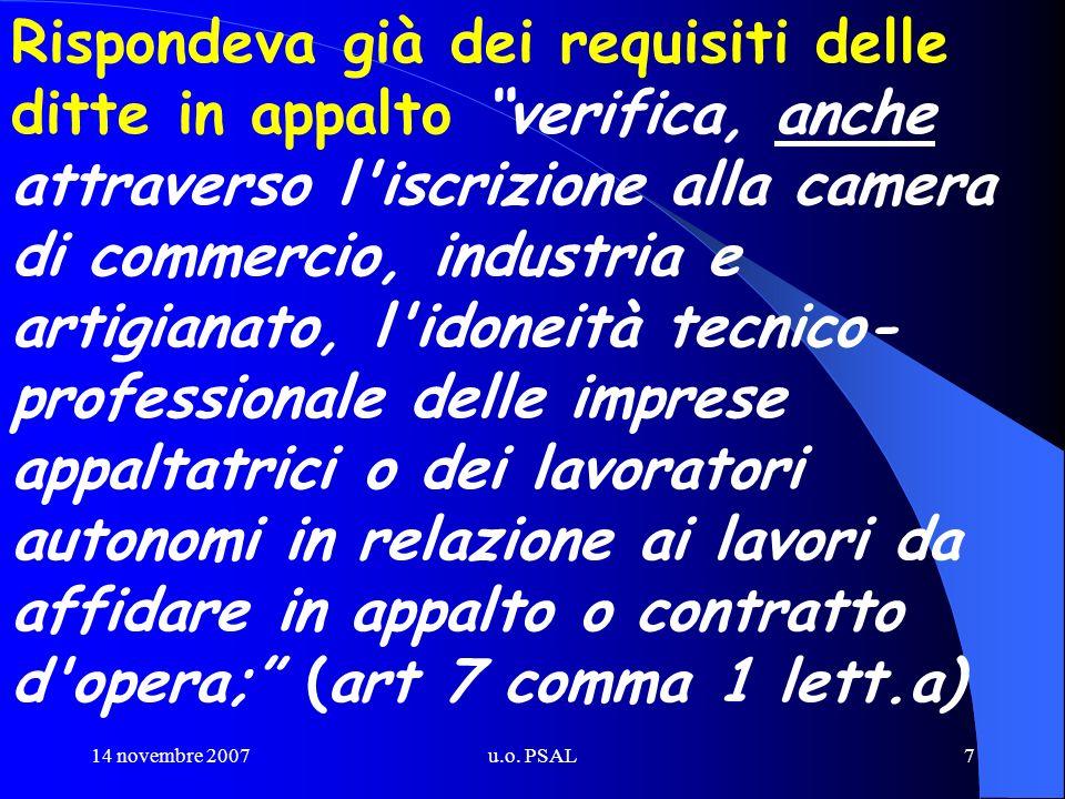 14 novembre 2007u.o. PSAL7 Rispondeva già dei requisiti delle ditte in appalto verifica, anche attraverso l'iscrizione alla camera di commercio, indus