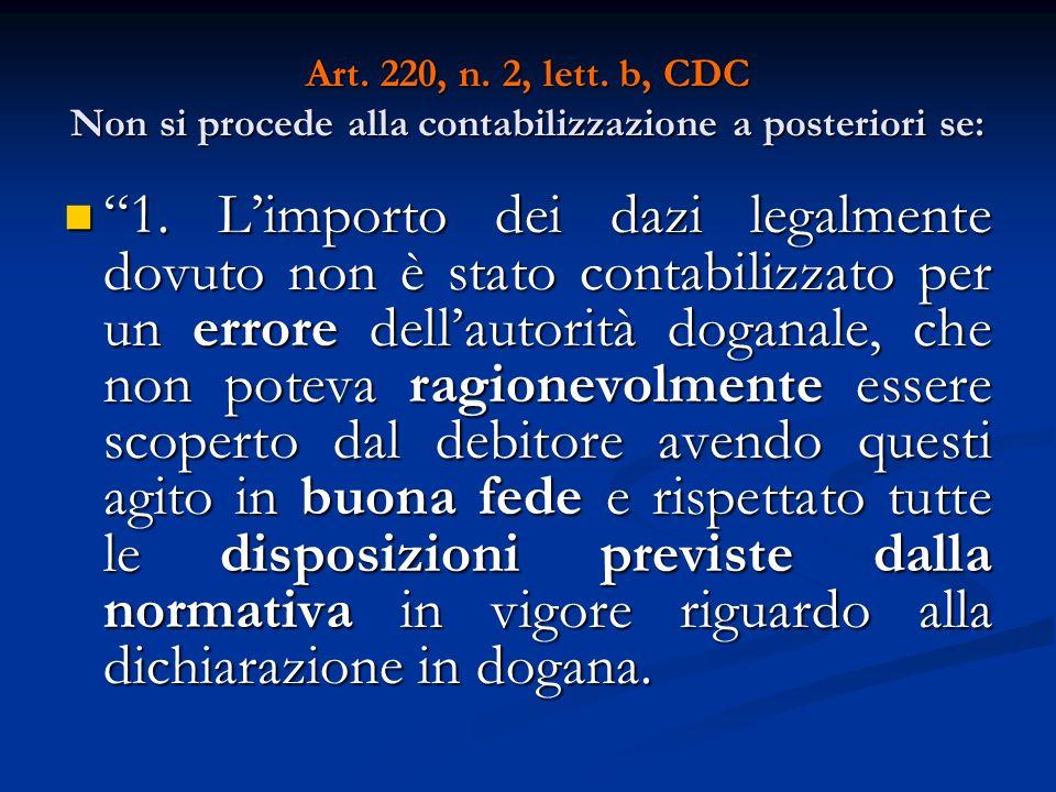Art.220, n. 2, lett. b, CDC Non si procede alla contabilizzazione a posteriori se: 1.