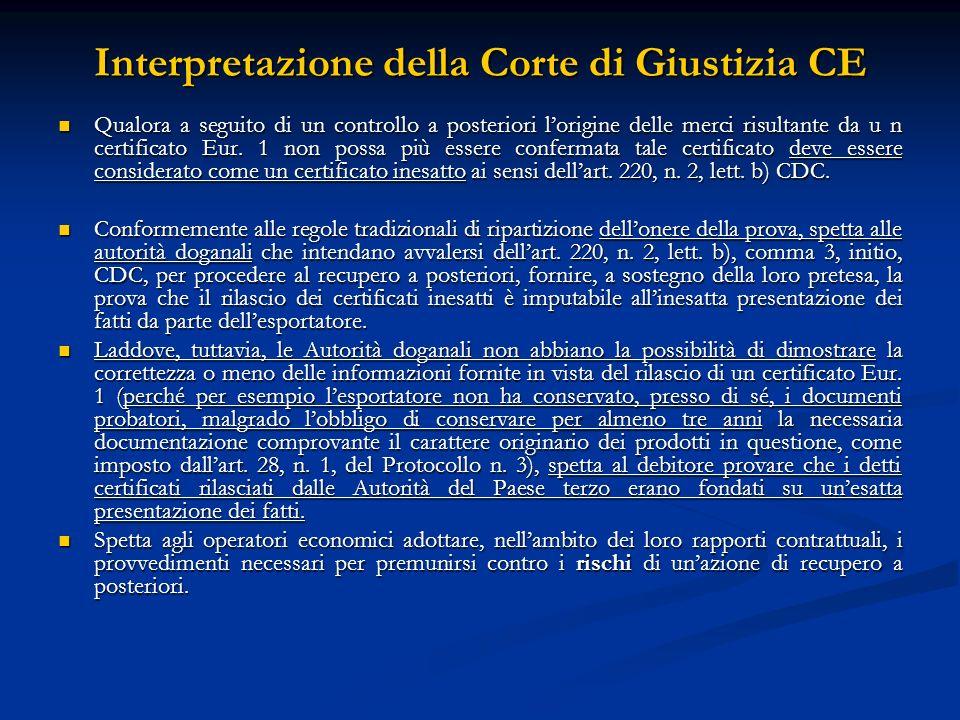 Interpretazione della Corte di Giustizia CE Qualora a seguito di un controllo a posteriori lorigine delle merci risultante da u n certificato Eur.