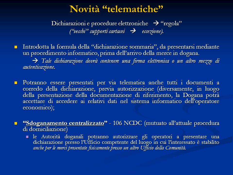 Novità telematiche Dichiarazioni e procedure elettroniche regola (vecchi supporti cartacei eccezione).