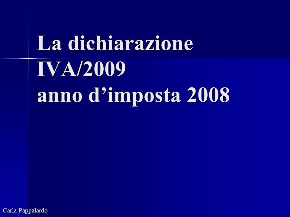 La dichiarazione IVA/2009 anno dimposta 2008 Carla Pappalardo