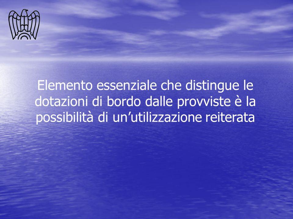 Elemento essenziale che distingue le dotazioni di bordo dalle provviste è la possibilità di unutilizzazione reiterata