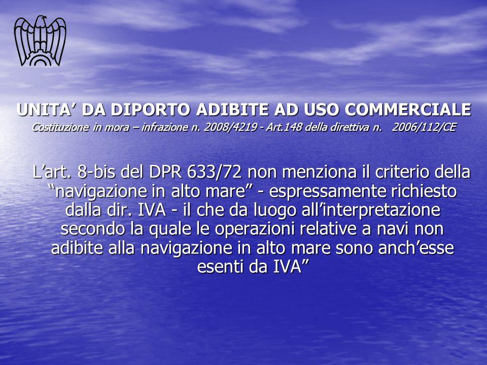 UNITA DA DIPORTO ADIBITE AD USO COMMERCIALE Costituzione in mora – infrazione n. 2008/4219 - Art.148 della direttiva n. 2006/112/CE Lart. 8-bis del DP