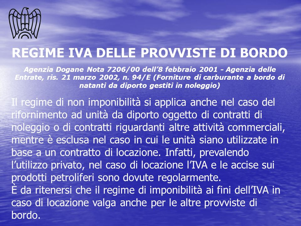 REGIME IVA DELLE PROVVISTE DI BORDO Agenzia Dogane Nota 7206/00 dell8 febbraio 2001 - Agenzia delle Entrate, ris. 21 marzo 2002, n. 94/E (Forniture di