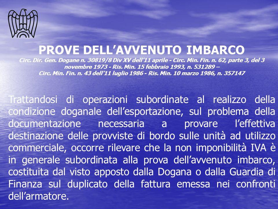 PROVE DELLAVVENUTO IMBARCO Circ. Dir. Gen. Dogane n. 30819/8 Div XV dell11 aprile - Circ. Min. Fin. n. 62, parte 3, del 3 novembre 1973 - Ris. Min. 15
