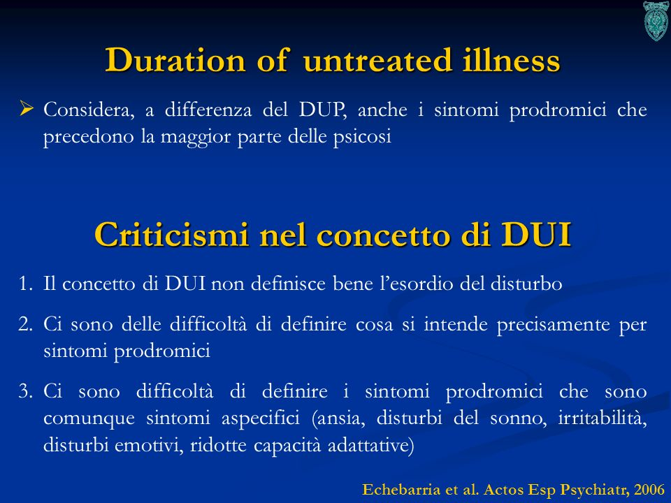 Duration of untreated illness Considera, a differenza del DUP, anche i sintomi prodromici che precedono la maggior parte delle psicosi Criticismi nel