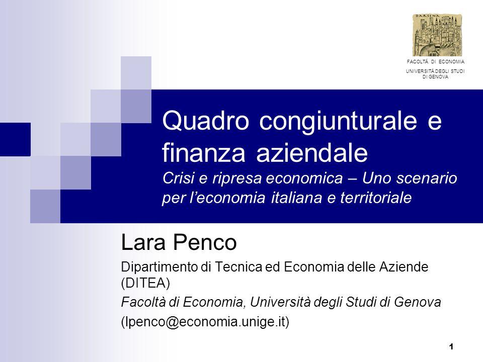 1 Quadro congiunturale e finanza aziendale Crisi e ripresa economica – Uno scenario per leconomia italiana e territoriale Lara Penco Dipartimento di T