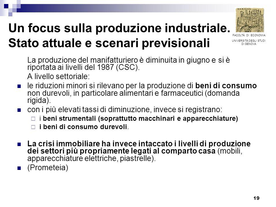 19 Un focus sulla produzione industriale. Stato attuale e scenari previsionali La produzione del manifatturiero è diminuita in giugno e si è riportata