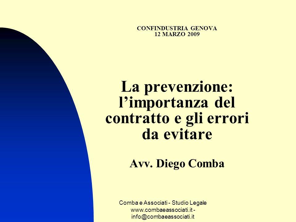 Comba e Associati - Studio Legale www.combaeassociati.it - info@combaeassociati.it CONFINDUSTRIA GENOVA 12 MARZO 2009 La prevenzione: limportanza del