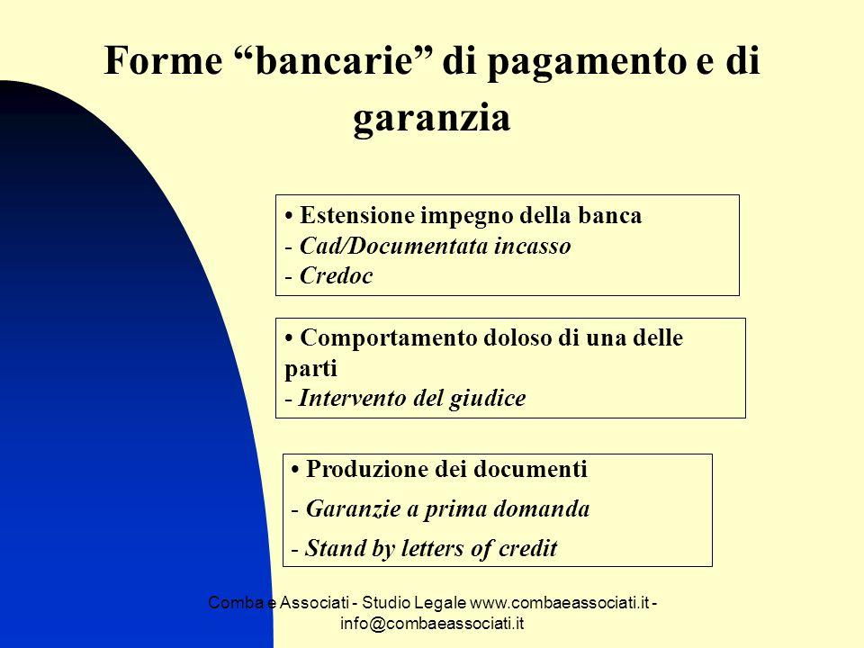Comba e Associati - Studio Legale www.combaeassociati.it - info@combaeassociati.it Forme bancarie di pagamento e di garanzia Estensione impegno della