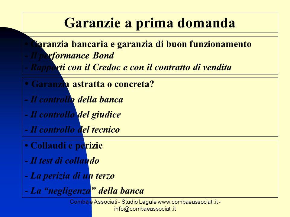 Comba e Associati - Studio Legale www.combaeassociati.it - info@combaeassociati.it Garanzie a prima domanda Garanzia bancaria e garanzia di buon funzi