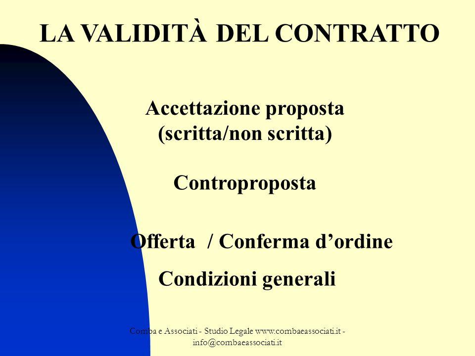 Comba e Associati - Studio Legale www.combaeassociati.it - info@combaeassociati.it LA VALIDITÀ DEL CONTRATTO Accettazione proposta (scritta/non scritt