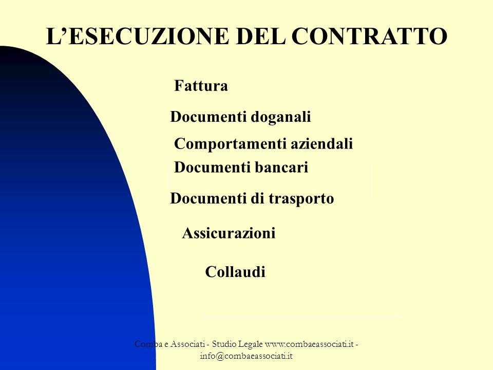 Comba e Associati - Studio Legale www.combaeassociati.it - info@combaeassociati.it LESECUZIONE DEL CONTRATTO Fattura Documenti di trasporto Documenti