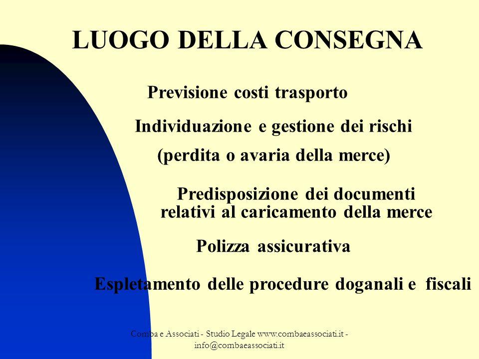 Comba e Associati - Studio Legale www.combaeassociati.it - info@combaeassociati.it LUOGO DELLA CONSEGNA Previsione costi trasporto Individuazione e ge