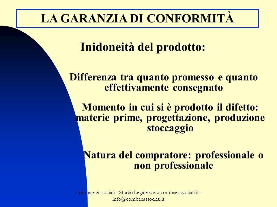 Comba e Associati - Studio Legale www.combaeassociati.it - info@combaeassociati.it LA GARANZIA DI CONFORMITÀ Differenza tra quanto promesso e quanto e