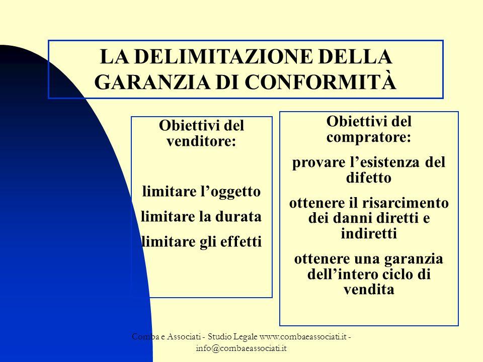 Comba e Associati - Studio Legale www.combaeassociati.it - info@combaeassociati.it LA DELIMITAZIONE DELLA GARANZIA DI CONFORMITÀ Obiettivi del vendito