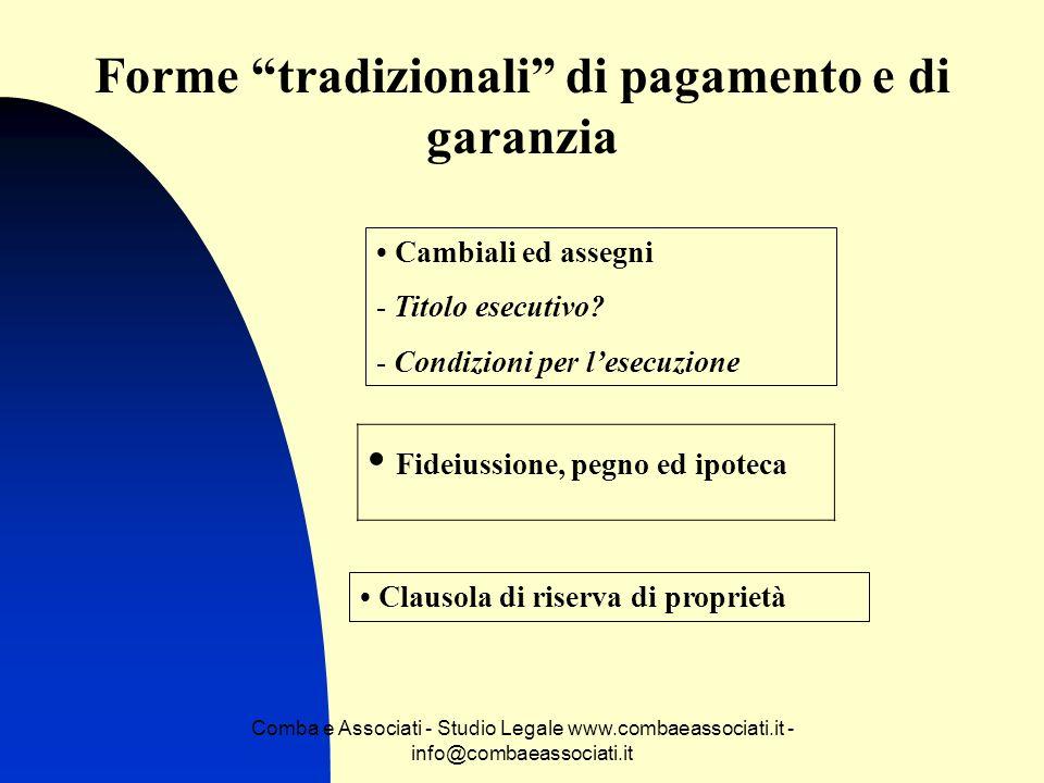 Comba e Associati - Studio Legale www.combaeassociati.it - info@combaeassociati.it Forme tradizionali di pagamento e di garanzia Cambiali ed assegni -