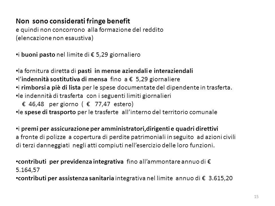 15 Non sono considerati fringe benefit e quindi non concorrono alla formazione del reddito (elencazione non esaustiva) i buoni pasto nel limite di 5,2