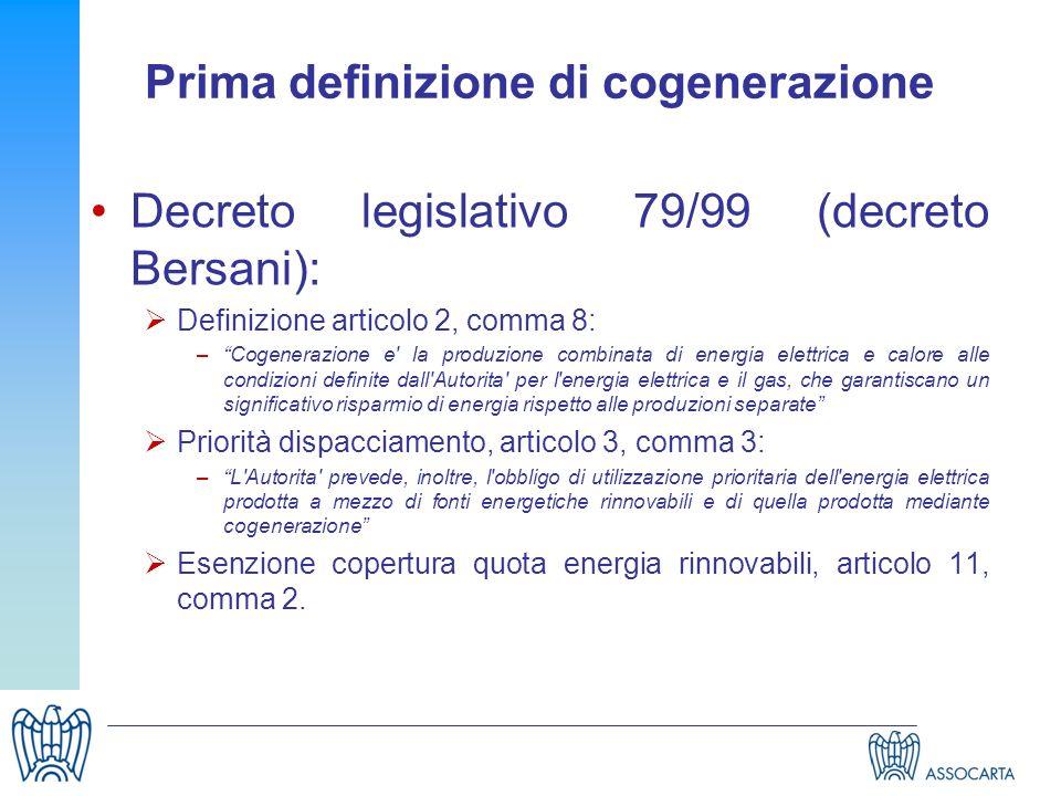 Prima definizione di cogenerazione Decreto legislativo 79/99 (decreto Bersani): Definizione articolo 2, comma 8: –Cogenerazione e' la produzione combi