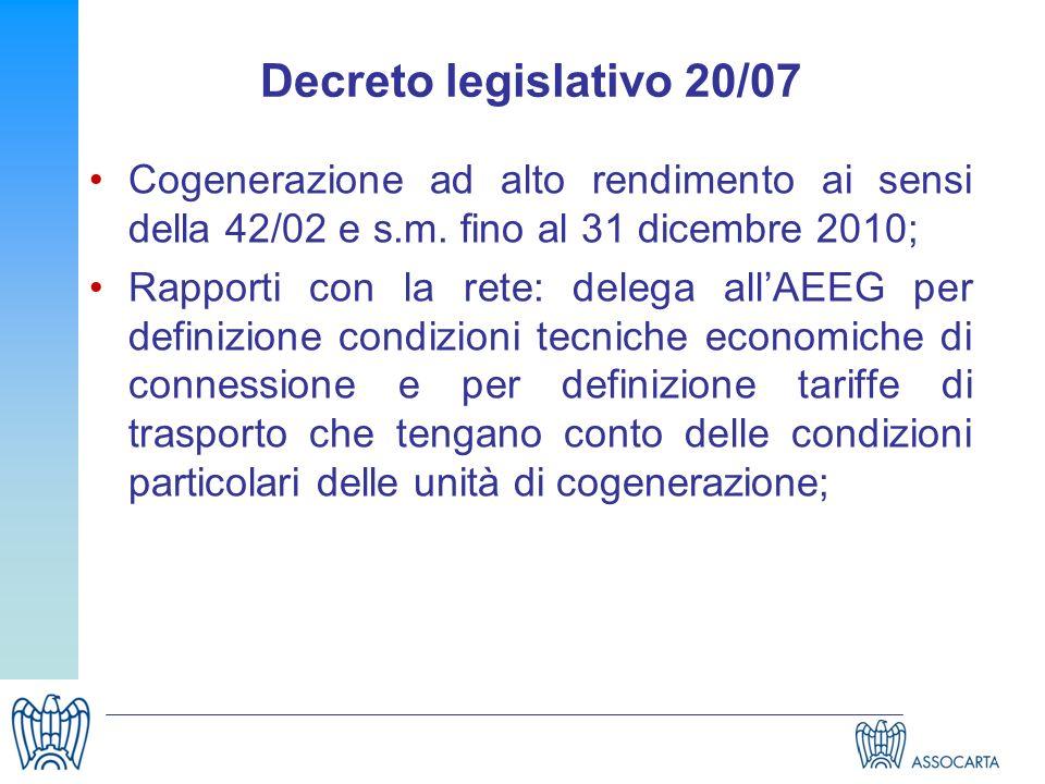 Decreto legislativo 20/07 Cogenerazione ad alto rendimento ai sensi della 42/02 e s.m. fino al 31 dicembre 2010; Rapporti con la rete: delega allAEEG