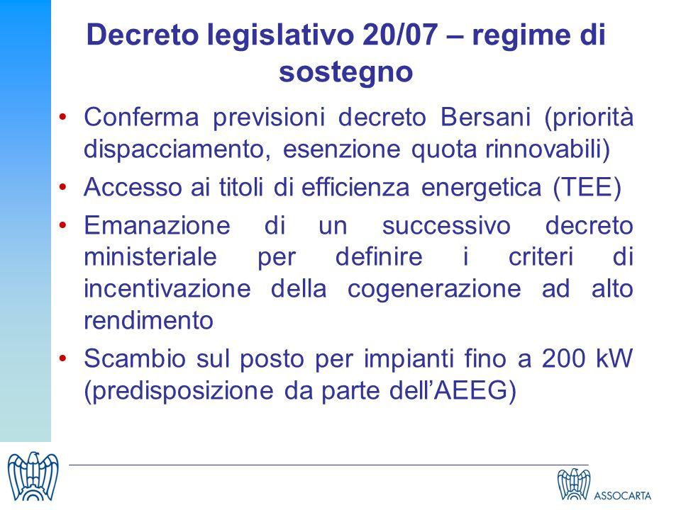 Decreto legislativo 20/07 – regime di sostegno Conferma previsioni decreto Bersani (priorità dispacciamento, esenzione quota rinnovabili) Accesso ai t