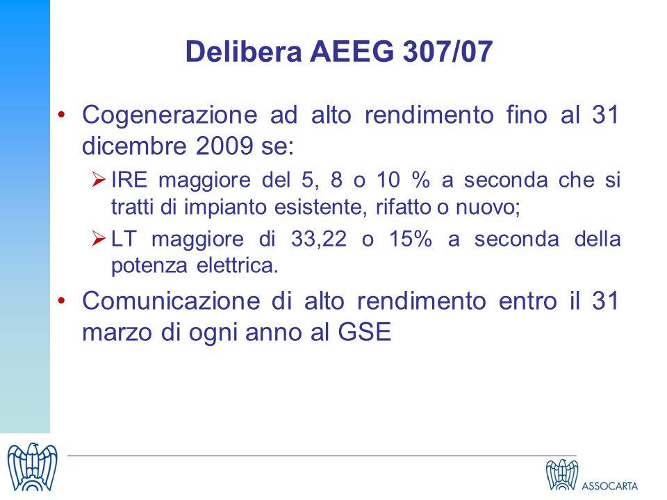 Delibera AEEG 307/07 Cogenerazione ad alto rendimento fino al 31 dicembre 2009 se: IRE maggiore del 5, 8 o 10 % a seconda che si tratti di impianto es
