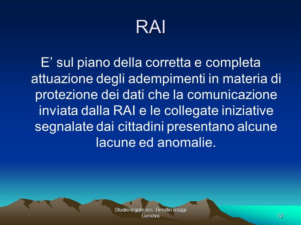 Studio legale ass. Bendin Raggi Genova12 RAI E sul piano della corretta e completa attuazione degli adempimenti in materia di protezione dei dati che