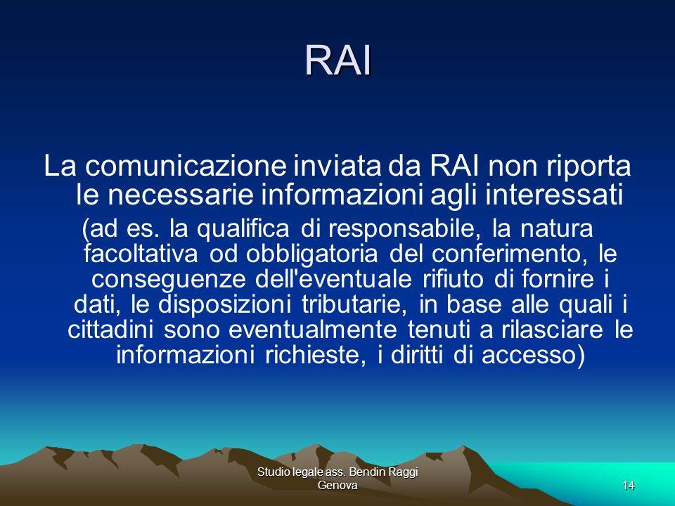 Studio legale ass. Bendin Raggi Genova14 RAI La comunicazione inviata da RAI non riporta le necessarie informazioni agli interessati (ad es. la qualif