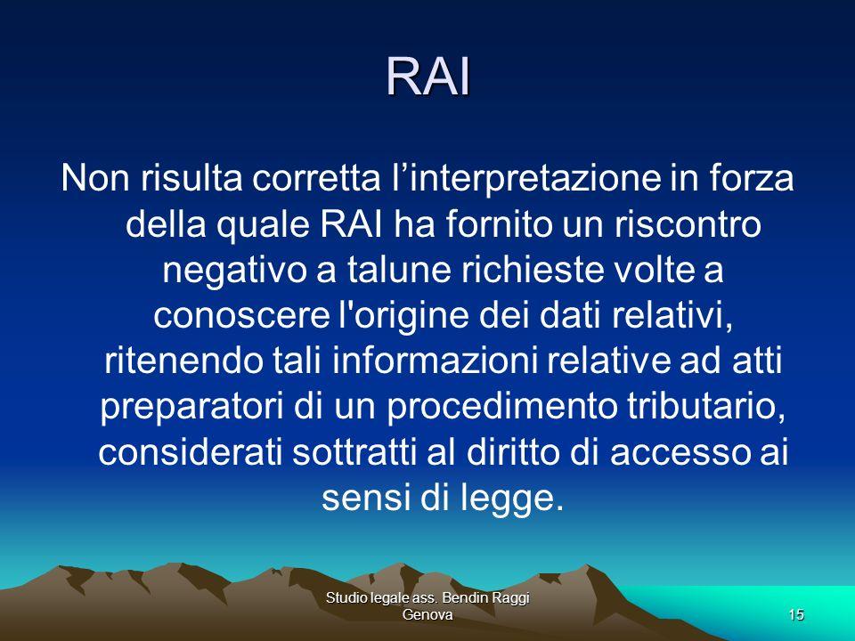 Studio legale ass. Bendin Raggi Genova15 RAI Non risulta corretta linterpretazione in forza della quale RAI ha fornito un riscontro negativo a talune