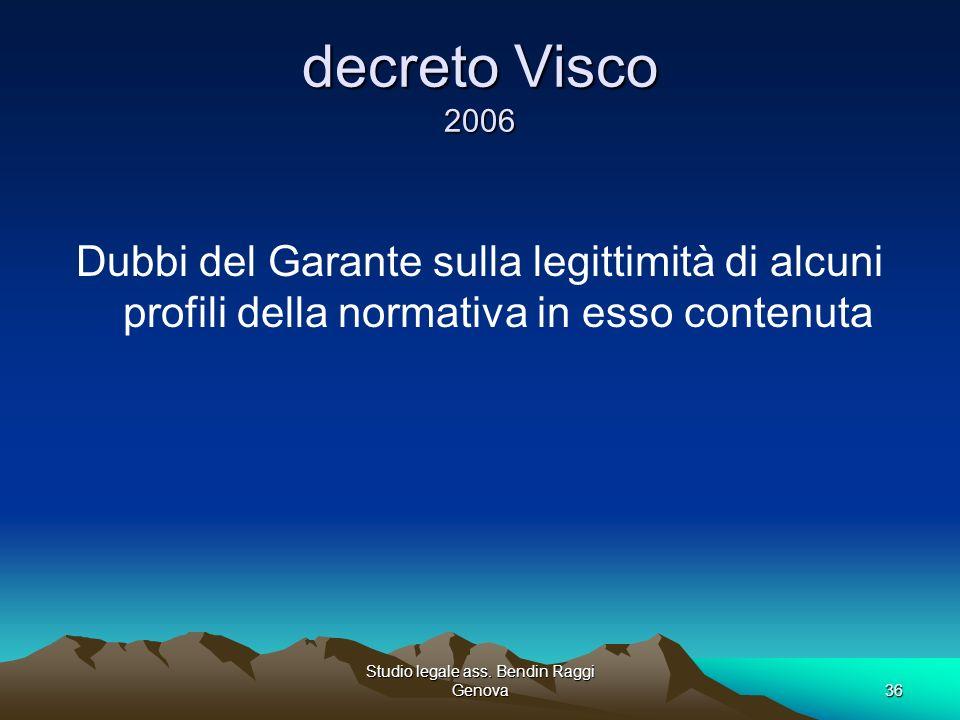 Studio legale ass. Bendin Raggi Genova36 decreto Visco 2006 Dubbi del Garante sulla legittimità di alcuni profili della normativa in esso contenuta