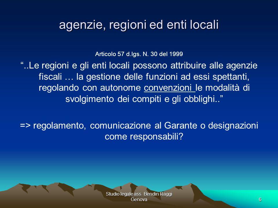 Studio legale ass. Bendin Raggi Genova6 agenzie, regioni ed enti locali Articolo 57 d.lgs. N. 30 del 1999..Le regioni e gli enti locali possono attrib