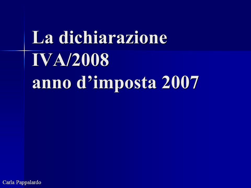 La dichiarazione IVA/2008 anno dimposta 2007 Carla Pappalardo
