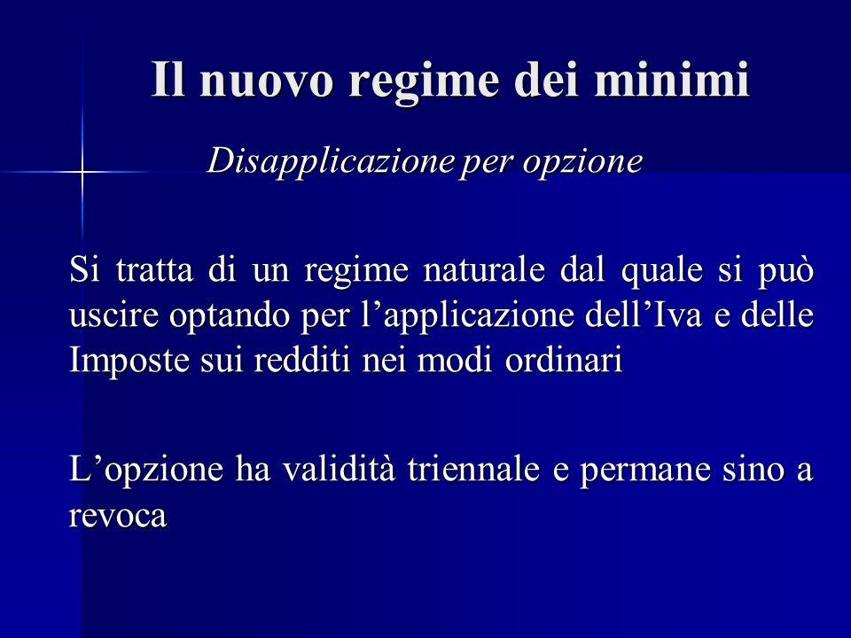 Il nuovo regime dei minimi In vigore il 1°gennaio 2008 Da questa data sono abrogati: Il regime di franchigia di cui allart.