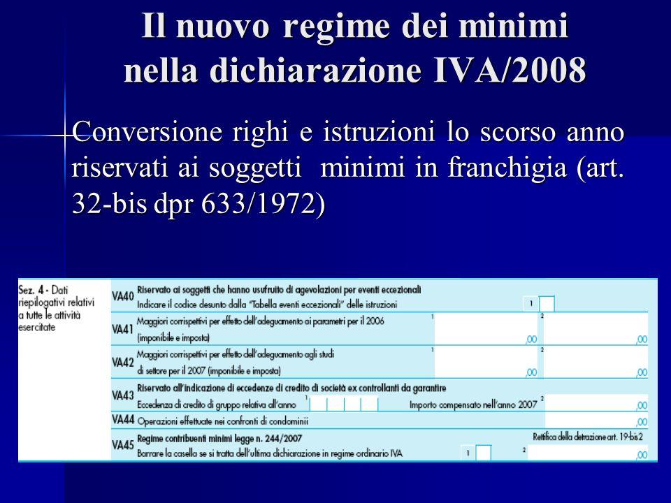 Il nuovo regime dei minimi nella dichiarazione IVA/2008 Conversione righi e istruzioni lo scorso anno riservati ai soggetti minimi in franchigia (art.
